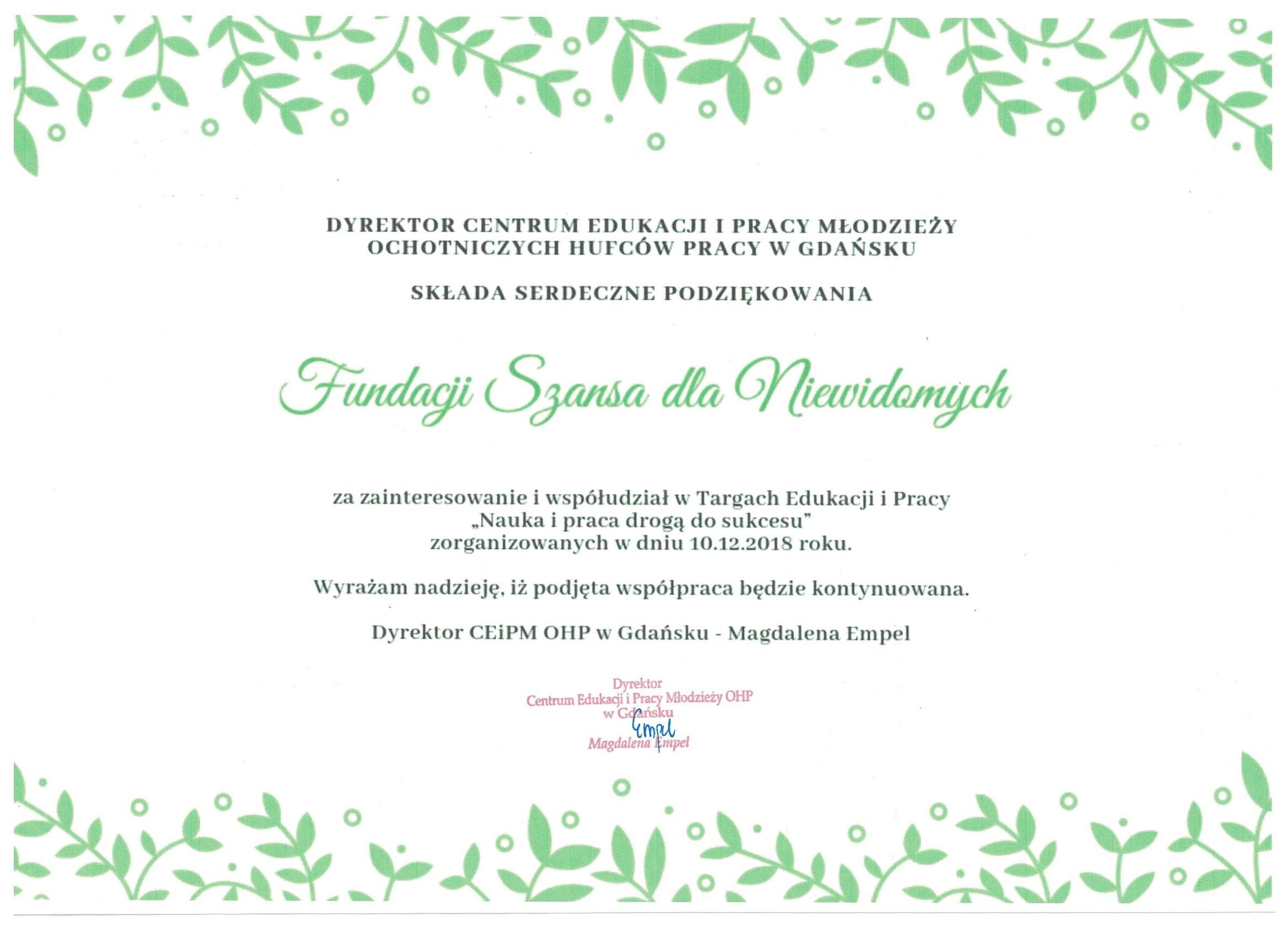Dyrektor Centrum Edukacji i Pracy Młodzieży Ochotniczych Hufców Pracy w Gdańsku składa serdeczne podziękowania Fundacji Szansa dla Niewidomych  za zainteresowanie i współudział w Targach Edukacji i Pracy